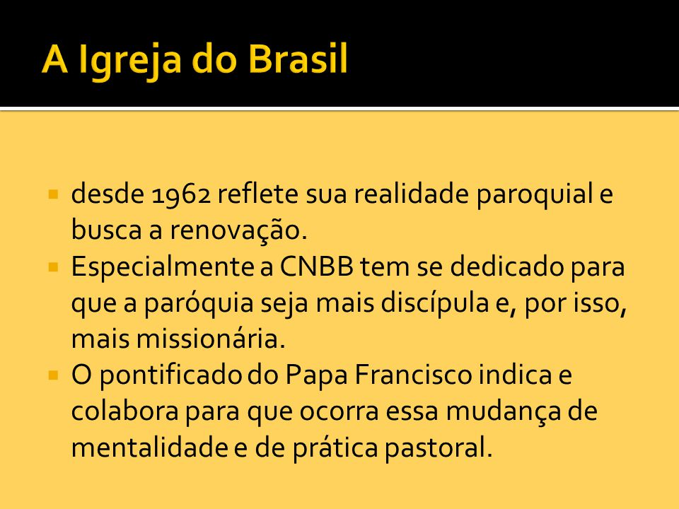 A Igreja do Brasil desde 1962 reflete sua realidade paroquial e busca a renovação.