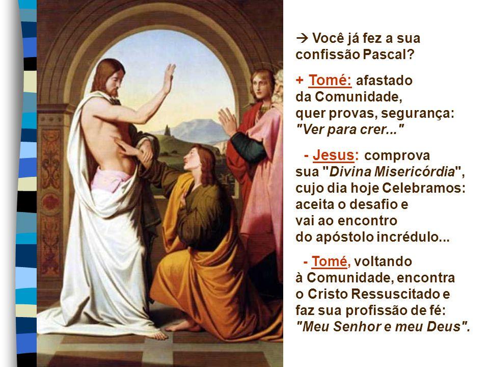 + Tomé: afastado - Jesus: comprova