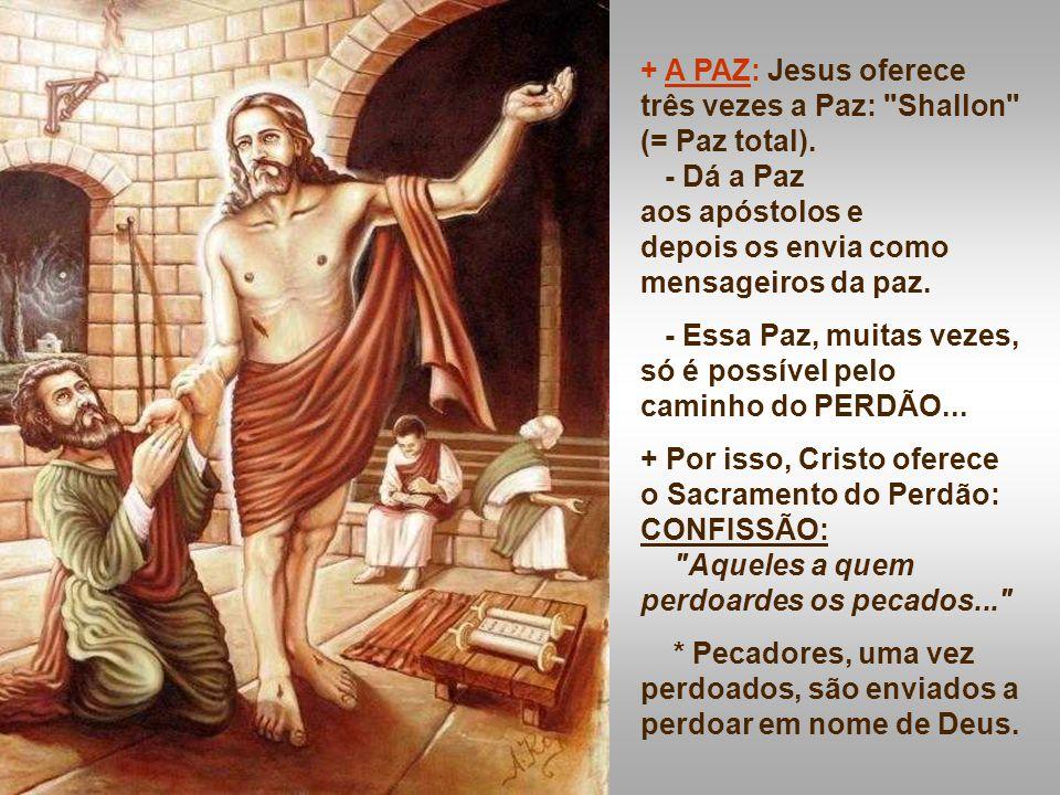 + A PAZ: Jesus oferece três vezes a Paz: Shallon (= Paz total).