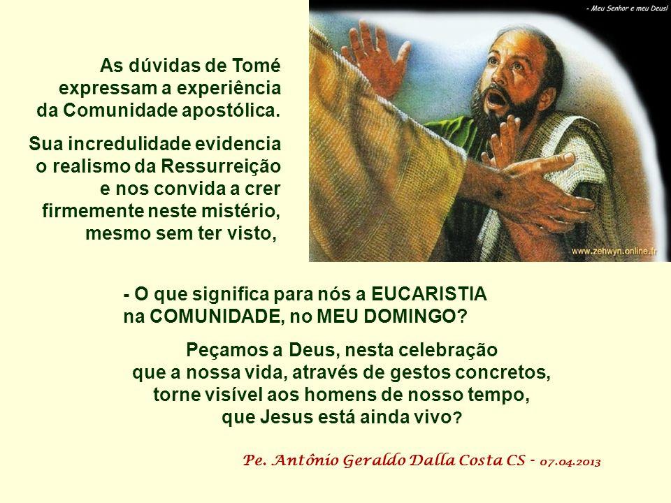 As dúvidas de Tomé expressam a experiência da Comunidade apostólica.