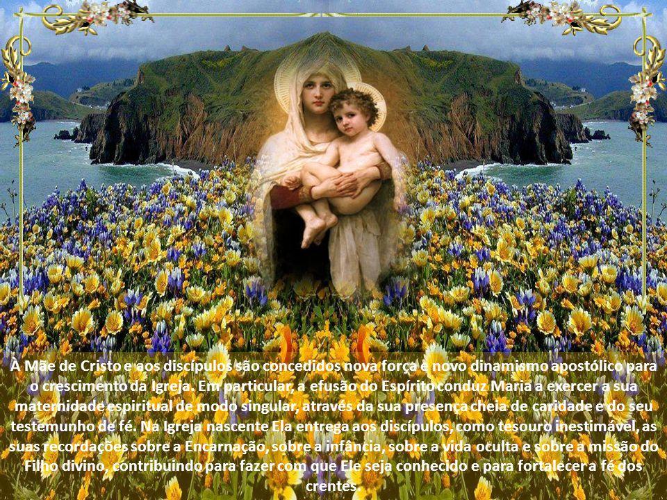 À Mãe de Cristo e aos discípulos são concedidos nova força e novo dinamismo apostólico para o crescimento da Igreja.