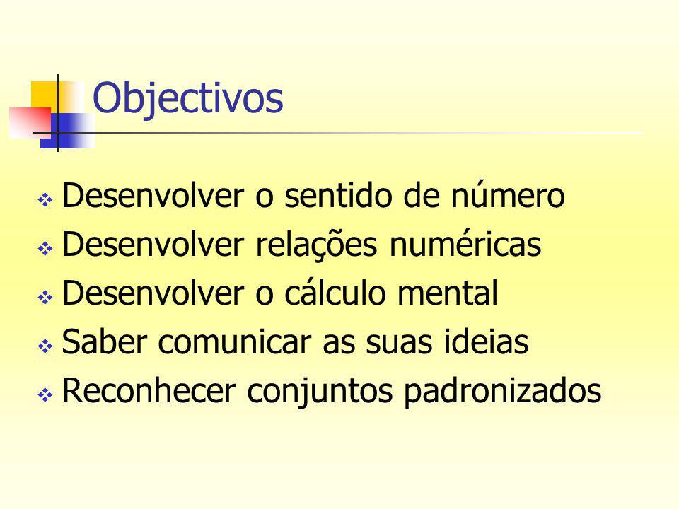 Objectivos Desenvolver o sentido de número