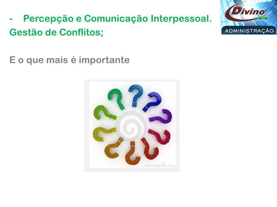 Percepção e Comunicação Interpessoal.