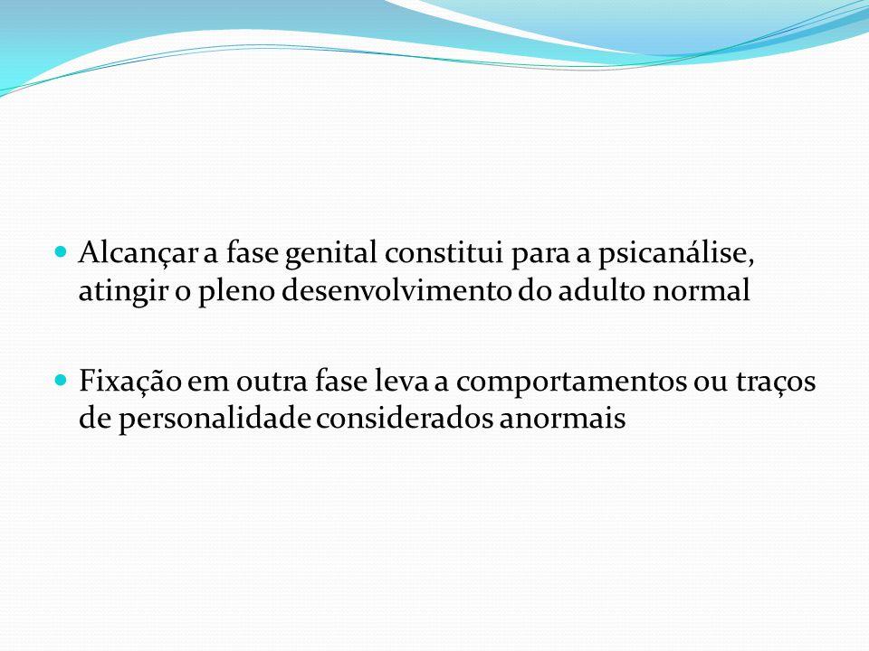 Alcançar a fase genital constitui para a psicanálise, atingir o pleno desenvolvimento do adulto normal