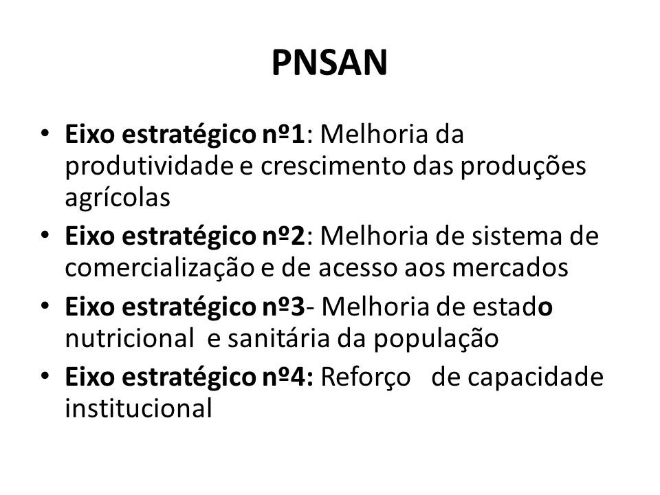 PNSAN Eixo estratégico nº1: Melhoria da produtividade e crescimento das produções agrícolas.