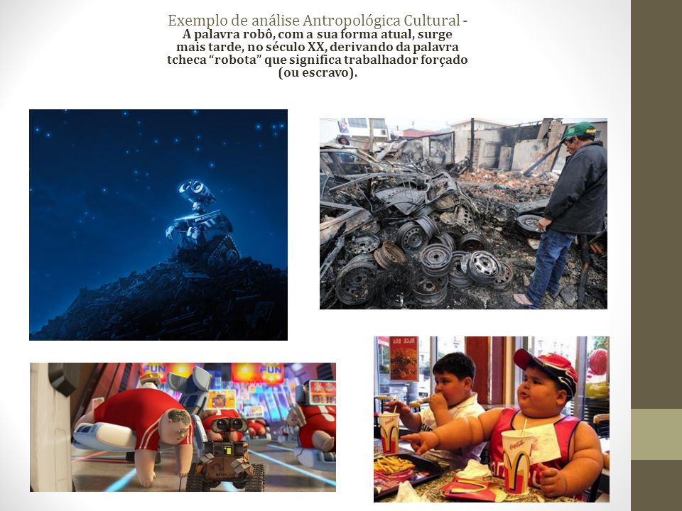 Exemplo de análise Antropológica Cultural -