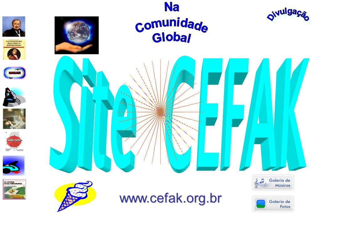 Divulgação Na Comunidade Global Site CEFAK www.cefak.org.br