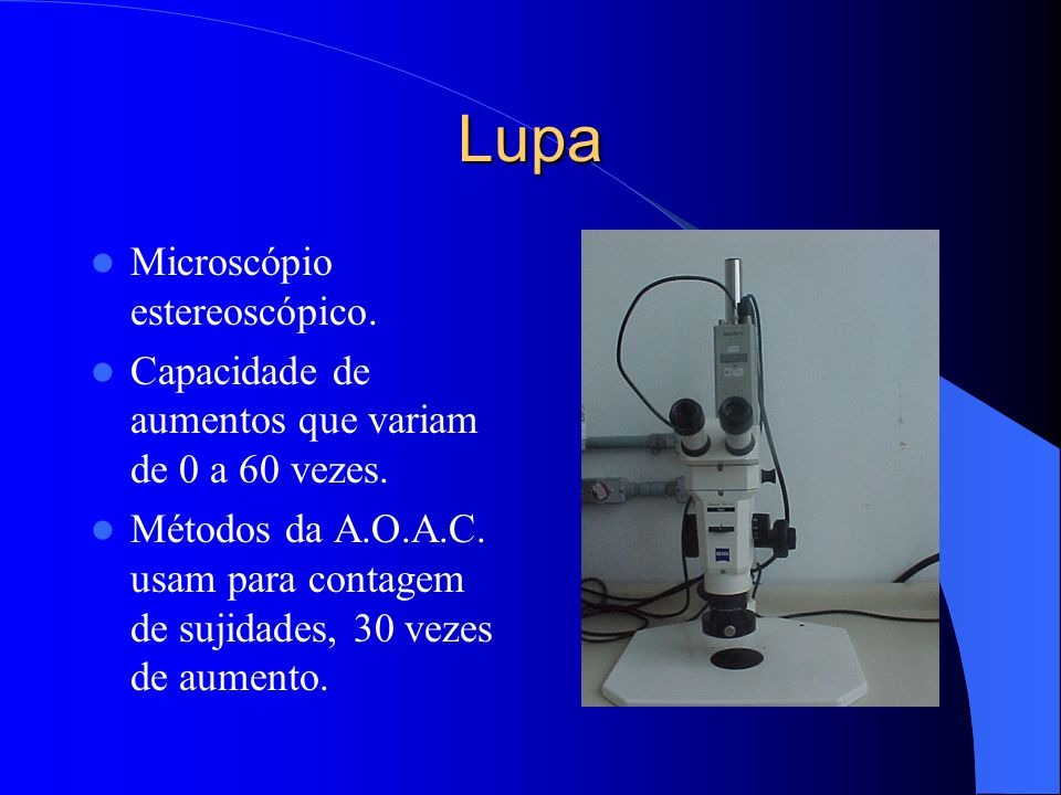 Lupa Microscópio estereoscópico.