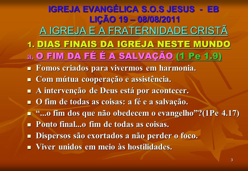 a. O FIM DA FÉ É A SALVAÇÃO (1 Pe 1.9)