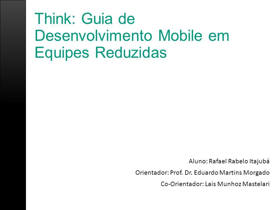 Think: Guia de Desenvolvimento Mobile em Equipes Reduzidas