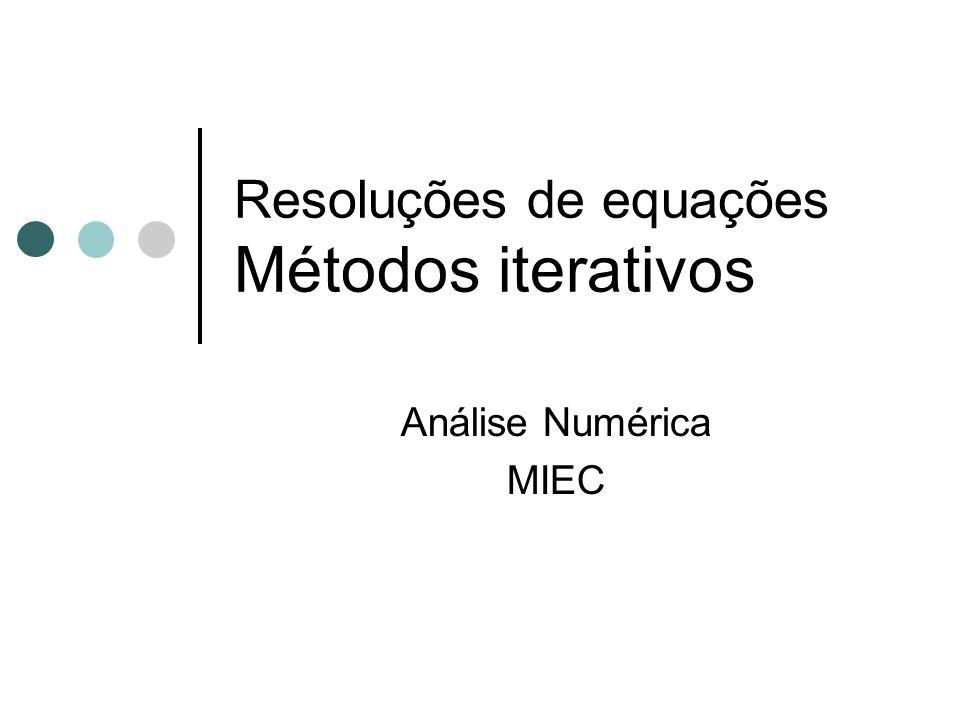 Resoluções de equações Métodos iterativos