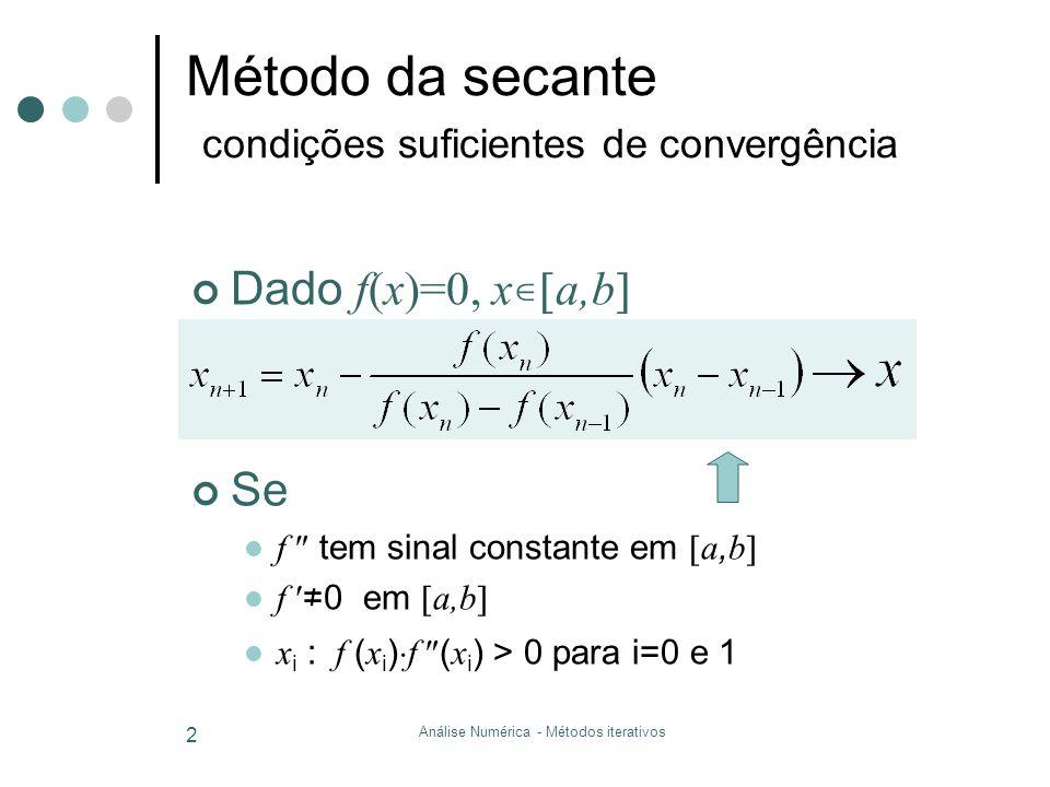 Método da secante condições suficientes de convergência
