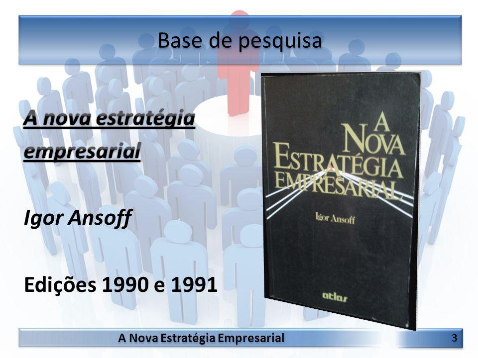 Base de pesquisa A nova estratégia empresarial Igor Ansoff