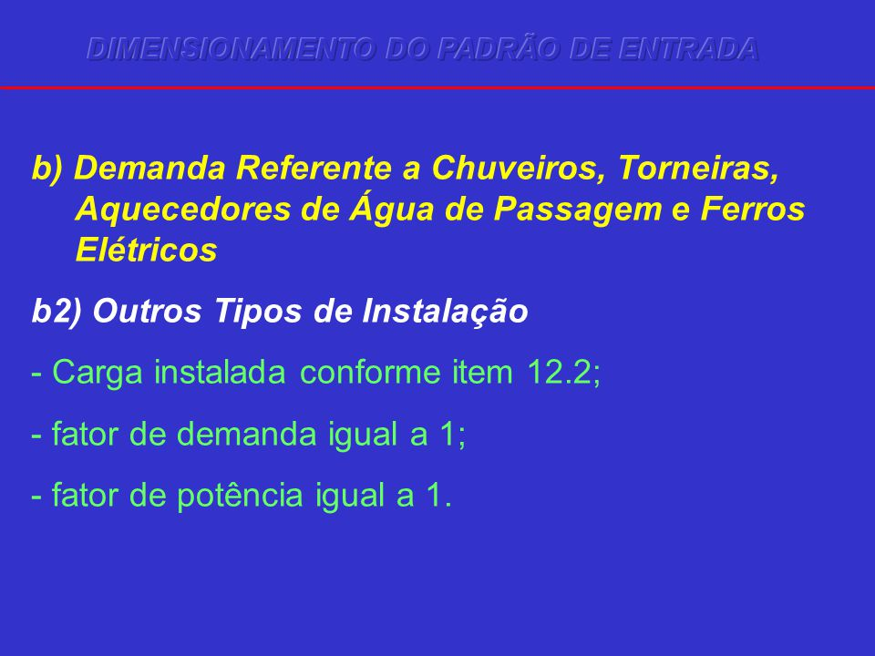 b2) Outros Tipos de Instalação - Carga instalada conforme item 12.2;