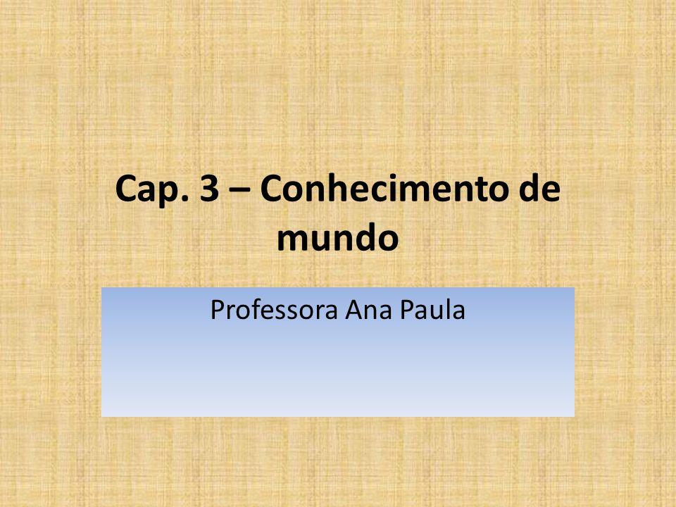 Cap. 3 – Conhecimento de mundo