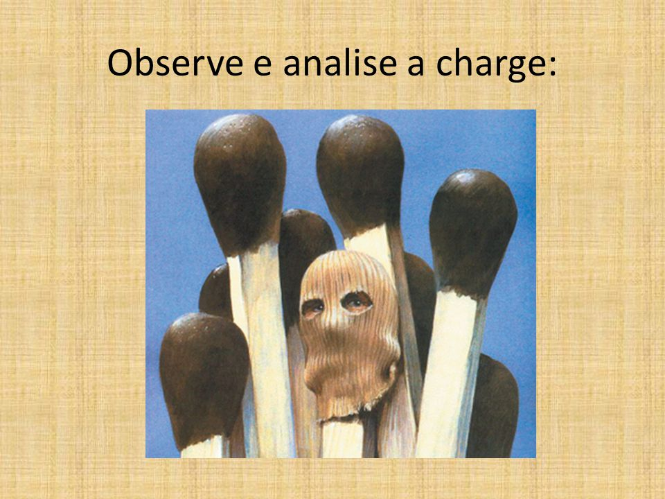 Observe e analise a charge: