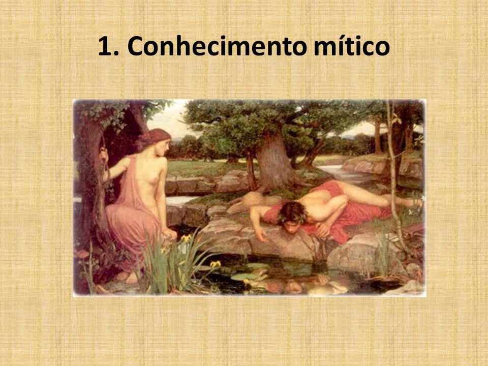 1. Conhecimento mítico