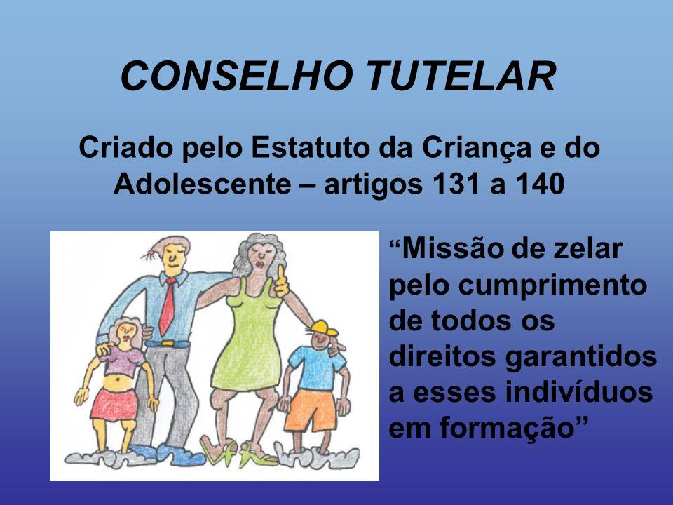 Criado pelo Estatuto da Criança e do Adolescente – artigos 131 a 140