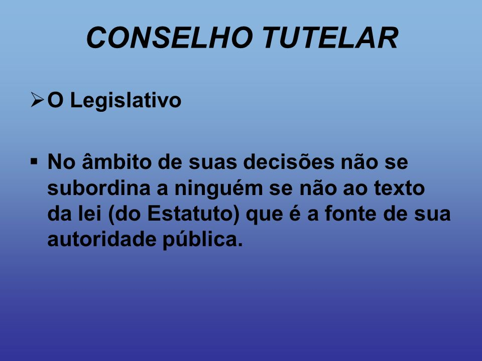 CONSELHO TUTELAR O Legislativo