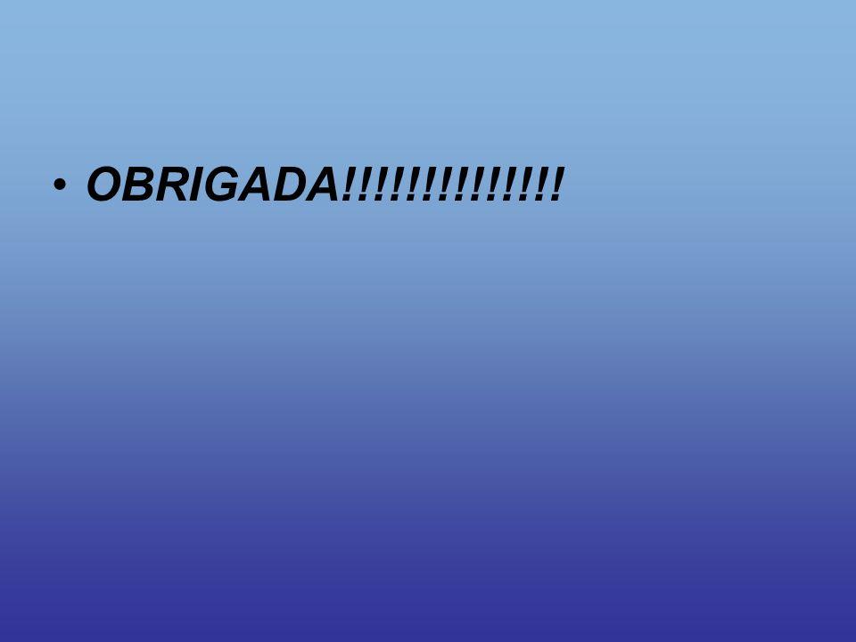 OBRIGADA!!!!!!!!!!!!!!