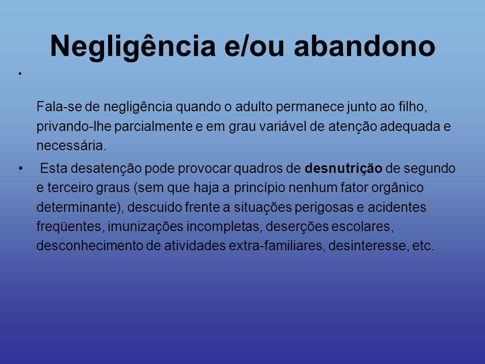 Negligência e/ou abandono