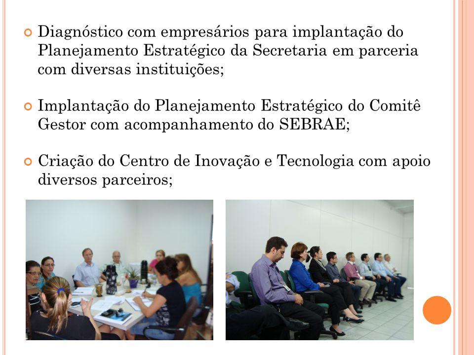 Diagnóstico com empresários para implantação do Planejamento Estratégico da Secretaria em parceria com diversas instituições;