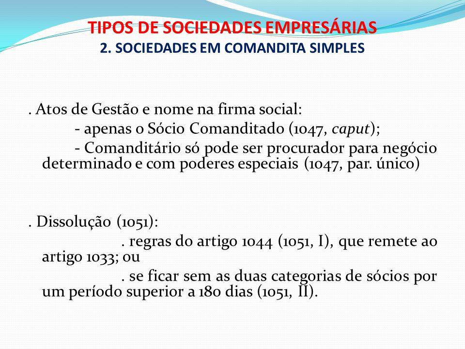 TIPOS DE SOCIEDADES EMPRESÁRIAS 2. SOCIEDADES EM COMANDITA SIMPLES