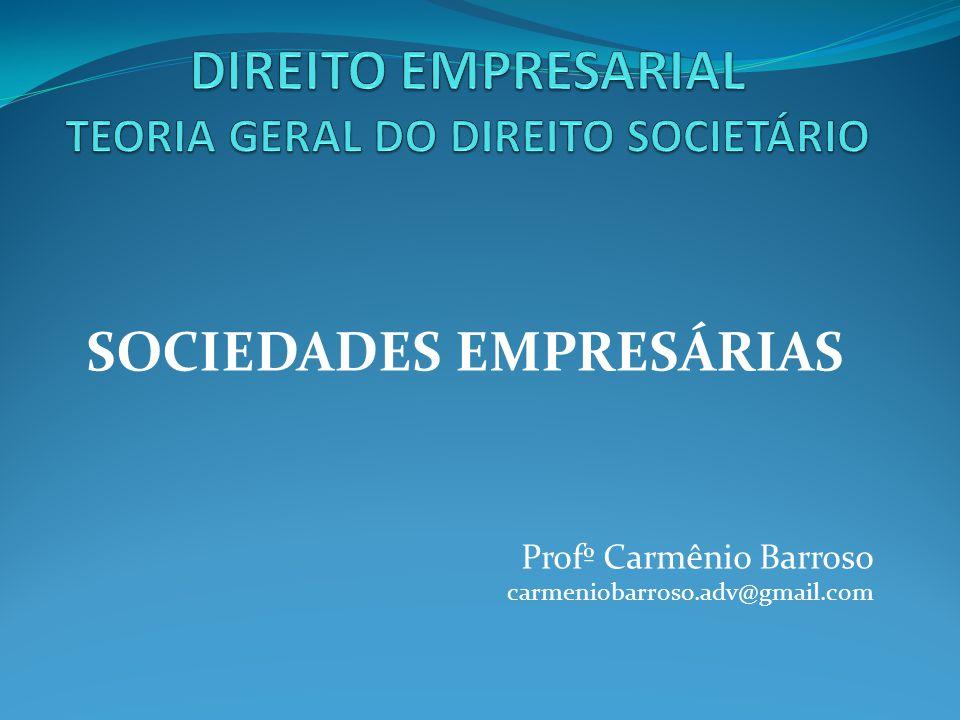 DIREITO EMPRESARIAL TEORIA GERAL DO DIREITO SOCIETÁRIO