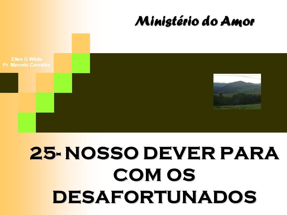 25- NOSSO DEVER PARA COM OS DESAFORTUNADOS