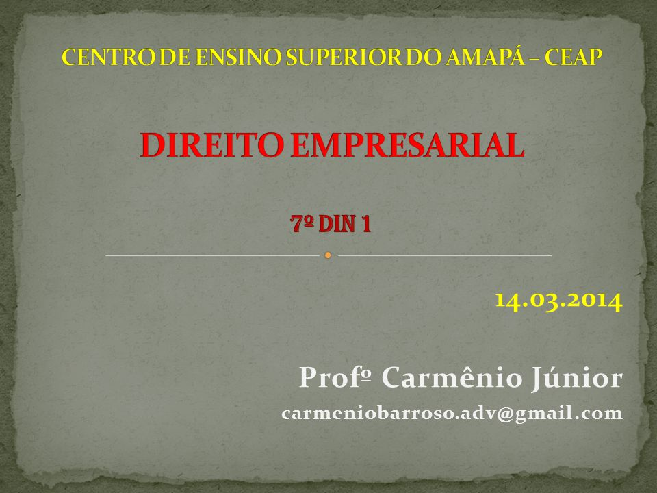 CENTRO DE ENSINO SUPERIOR DO AMAPÁ – CEAP DIREITO EMPRESARIAL 7º DIN 1