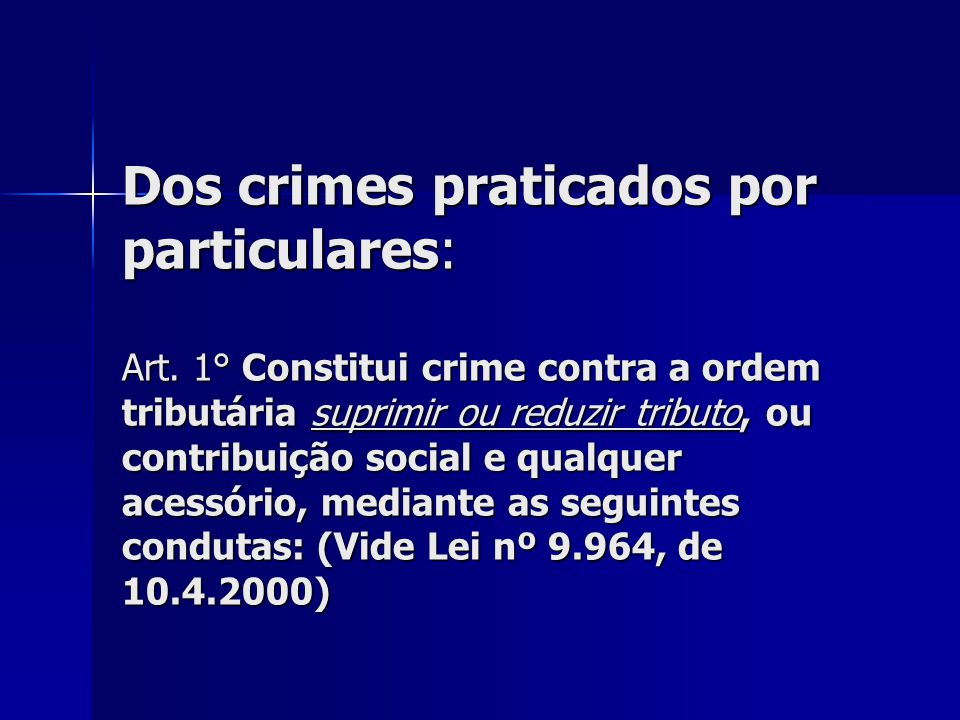 Dos crimes praticados por particulares: Art