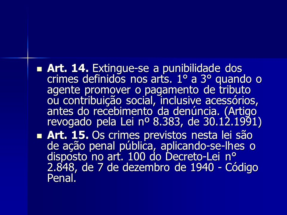 Art. 14. Extingue-se a punibilidade dos crimes definidos nos arts