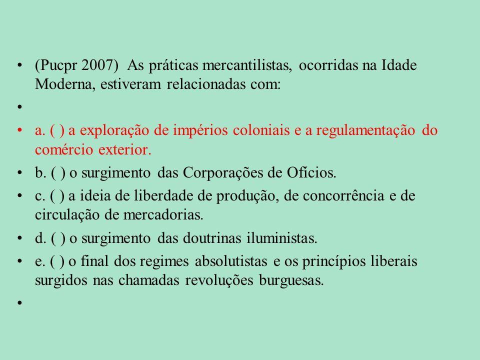 (Pucpr 2007) As práticas mercantilistas, ocorridas na Idade Moderna, estiveram relacionadas com: