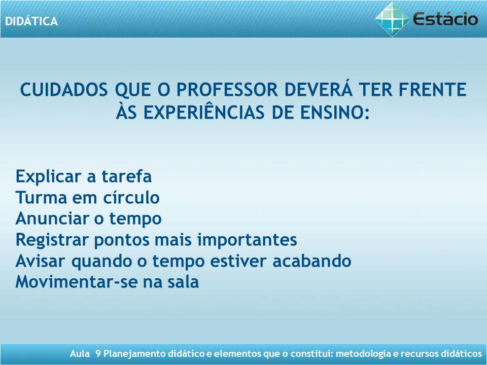 CUIDADOS QUE O PROFESSOR DEVERÁ TER FRENTE ÀS EXPERIÊNCIAS DE ENSINO: