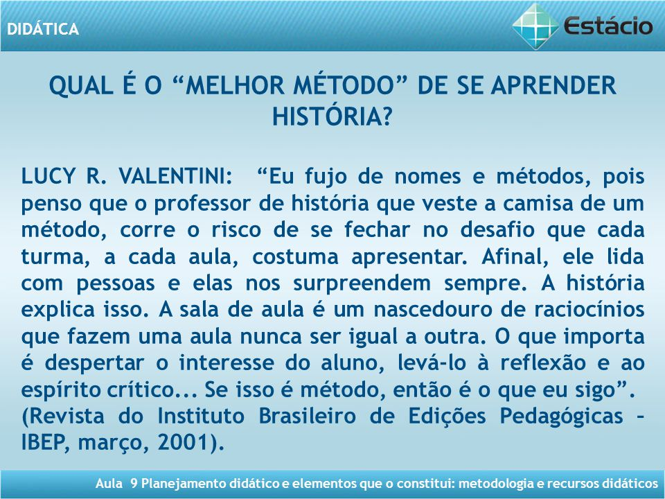 QUAL É O MELHOR MÉTODO DE SE APRENDER HISTÓRIA