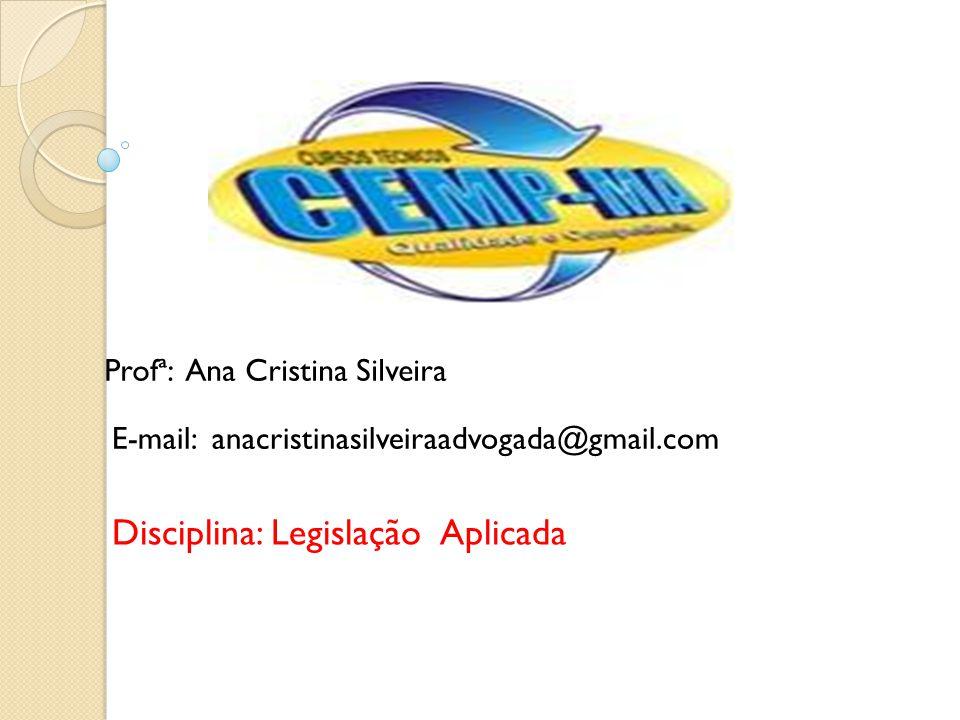 Disciplina: Legislação Aplicada