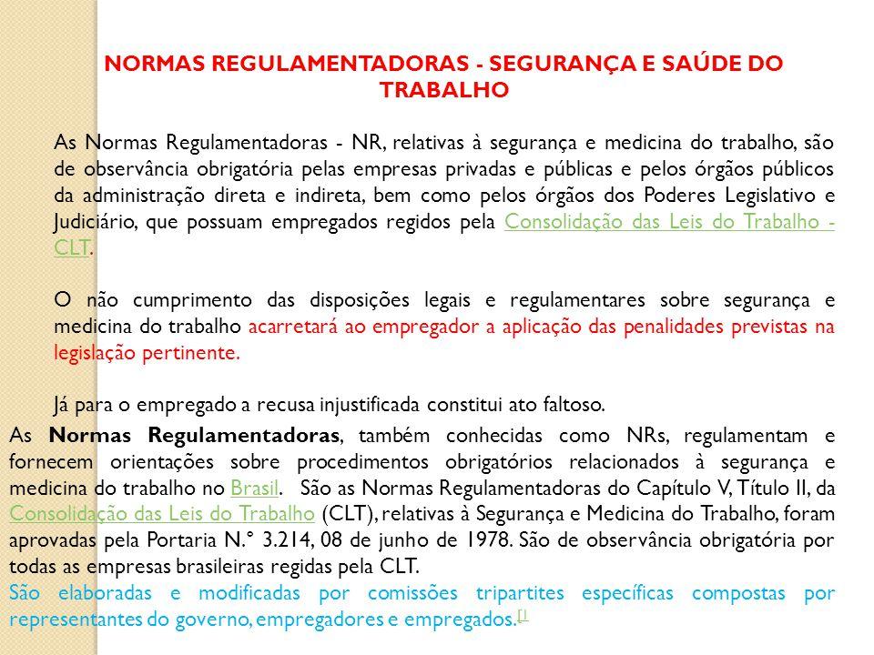NORMAS REGULAMENTADORAS - SEGURANÇA E SAÚDE DO TRABALHO
