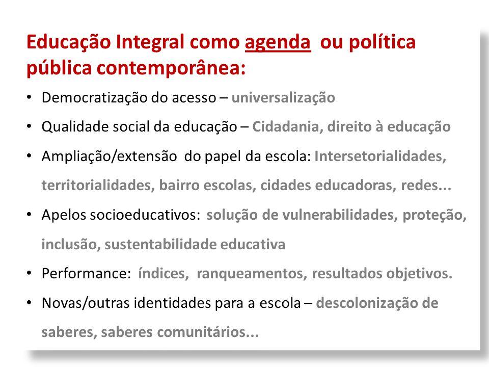 Educação Integral como agenda ou política pública contemporânea: