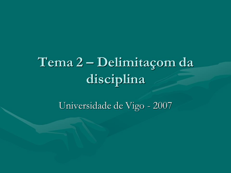 Tema 2 – Delimitaçom da disciplina