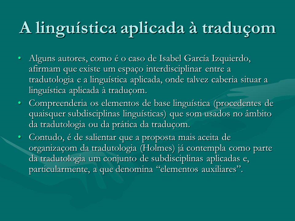 A linguística aplicada à traduçom
