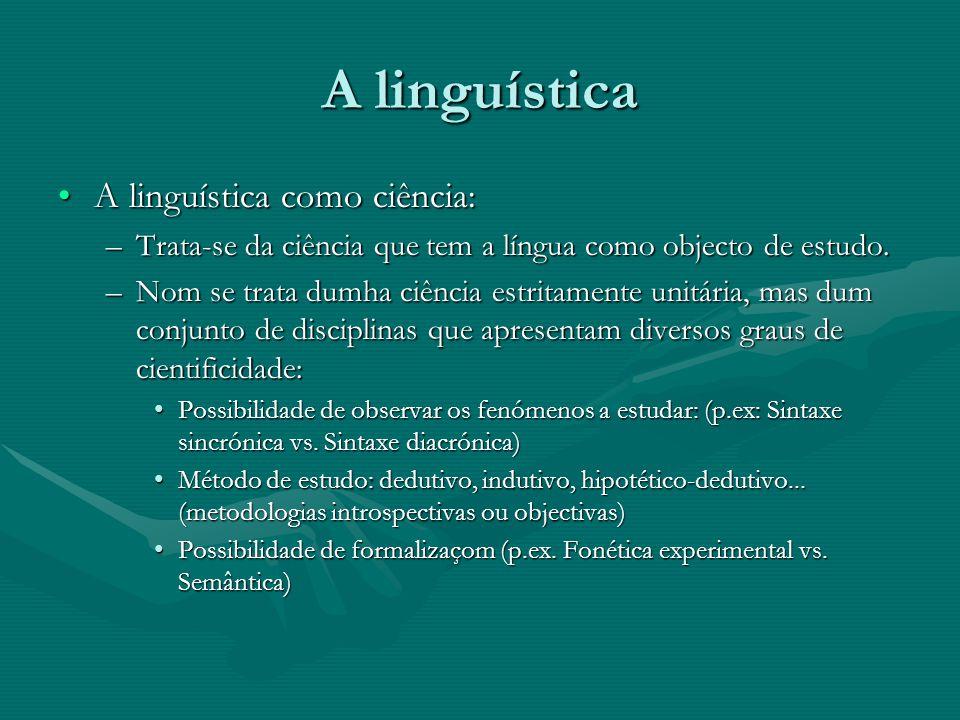 A linguística A linguística como ciência: