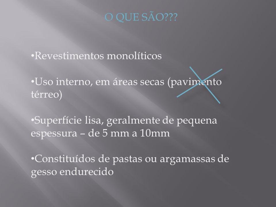 O QUE SÃO Revestimentos monolíticos. Uso interno, em áreas secas (pavimento térreo)