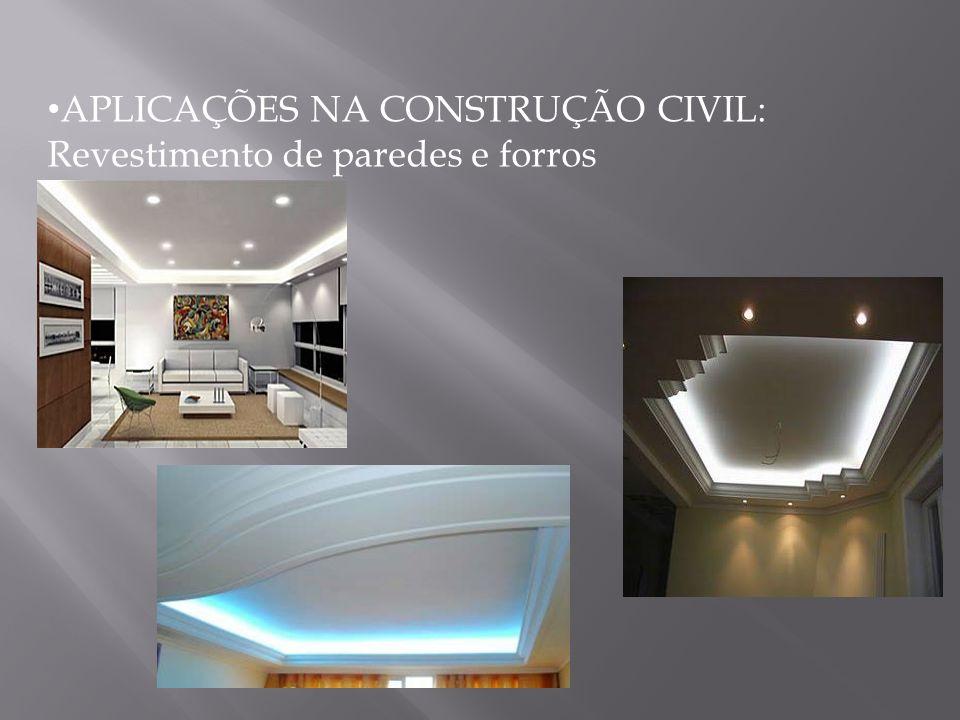 APLICAÇÕES NA CONSTRUÇÃO CIVIL: Revestimento de paredes e forros