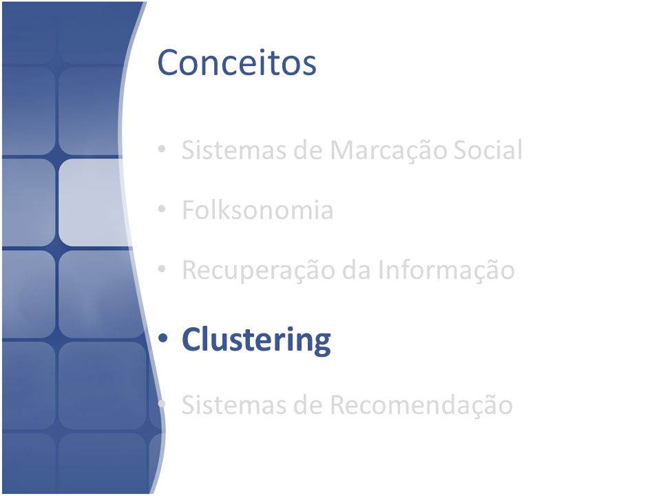 Conceitos Clustering Sistemas de Marcação Social Folksonomia