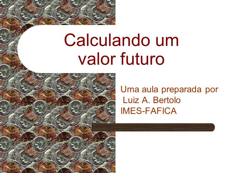 Calculando um valor futuro