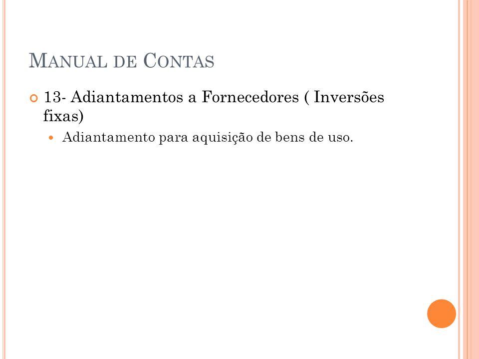 Manual de Contas 13- Adiantamentos a Fornecedores ( Inversões fixas)