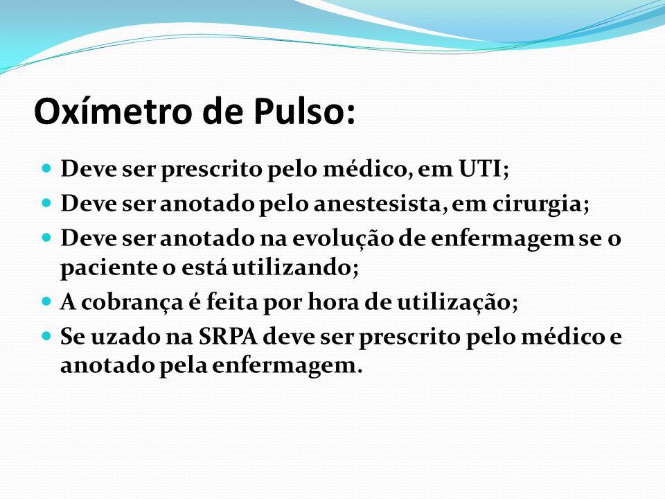 Oxímetro de Pulso: Deve ser prescrito pelo médico, em UTI;