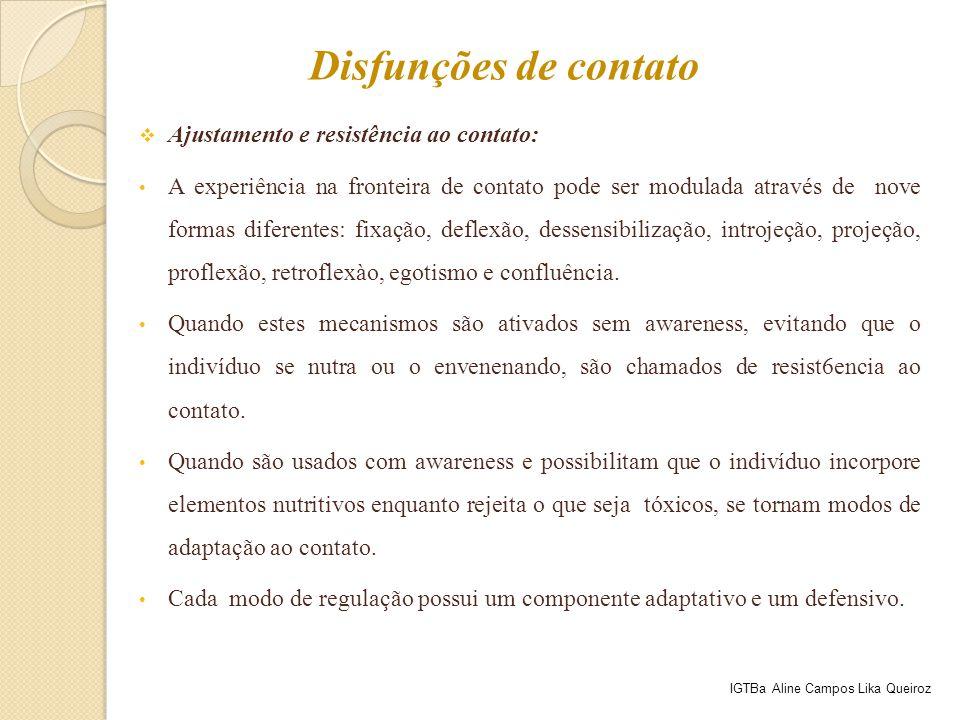Disfunções de contato Ajustamento e resistência ao contato: