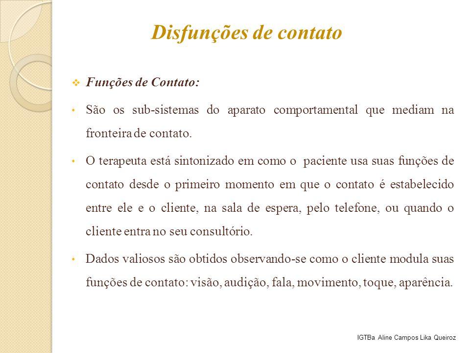 Disfunções de contato Funções de Contato: