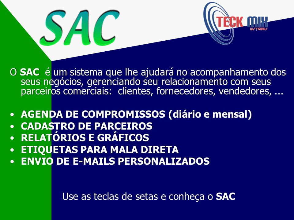 Use as teclas de setas e conheça o SAC